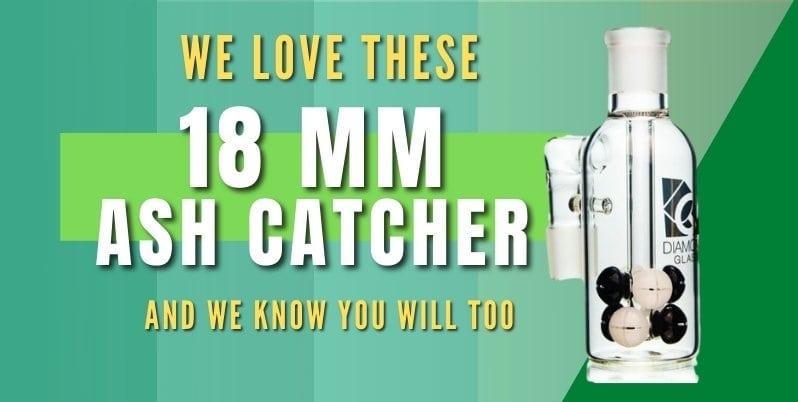 best 18mm ash catchers