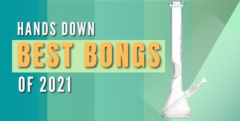 best bongs of 2021