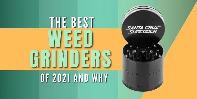 best weed grinders of 2021
