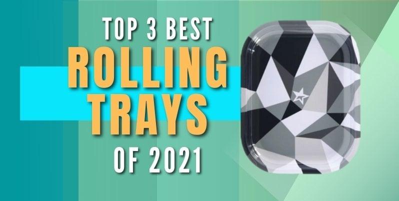 best rolling trays of 2021