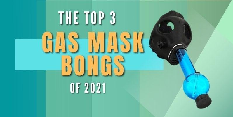 best gas mask bong 2021