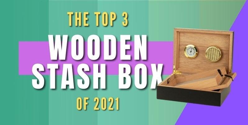 best wooden stash box