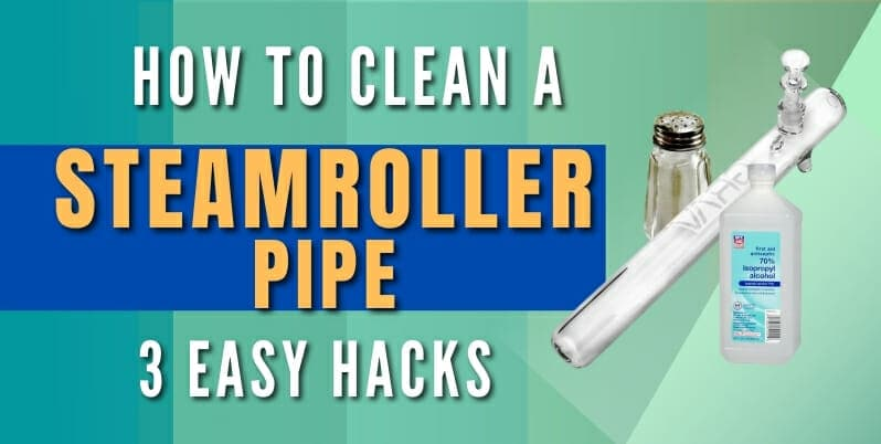 how to clean a steamroller bong