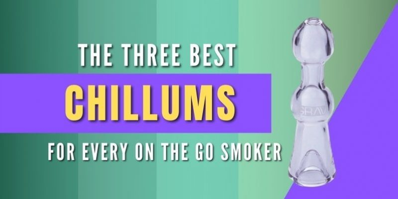 3 of the Best Chillums You Will Find Today (2021)