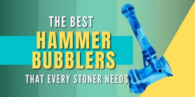 3 of the Best Hammer Bubblers that Will Blow Your Mind