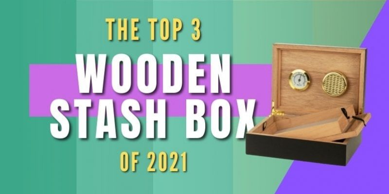 The Best Wooden Stash Box of 2021 and Why You Need It