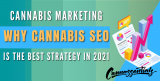 Cannabis Marketing – Why Cannabis SEO is the Best Strategy in 2021