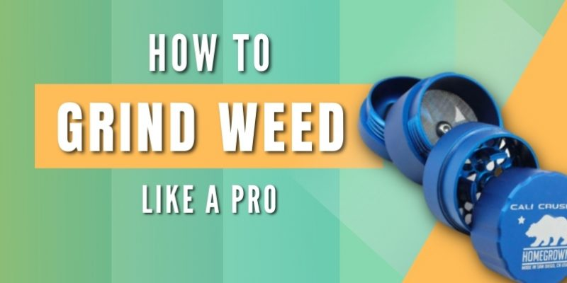 How to Grind Weed (3 of the Best Methods You Can Use Today)